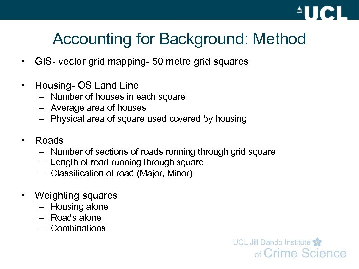 Accounting for Background: Method • GIS- vector grid mapping- 50 metre grid squares •
