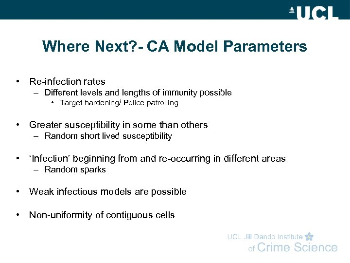 Where Next? - CA Model Parameters • Re-infection rates – Different levels and lengths