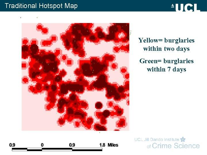Traditional Hotspot Map Yellow= burglaries within two days Green= burglaries within 7 days