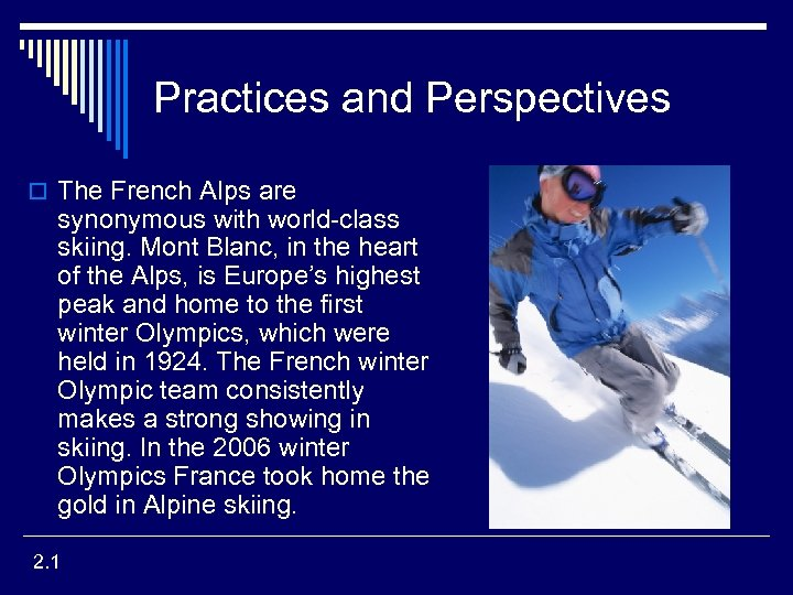 Practices and Perspectives o The French Alps are synonymous with world-class skiing. Mont Blanc,