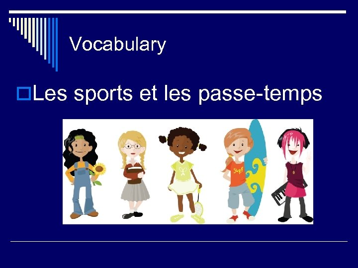Vocabulary o. Les sports et les passe-temps