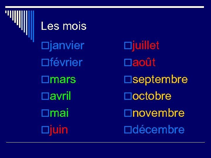 Les mois ojanvier ojuillet ofévrier oaoût omars oseptembre oavril ooctobre omai onovembre ojuin odécembre