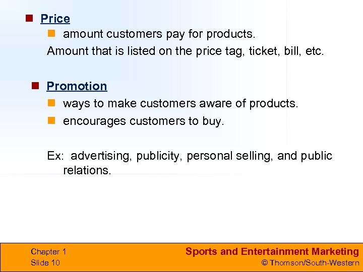 n Price n amount customers pay for products. Amount that is listed on the