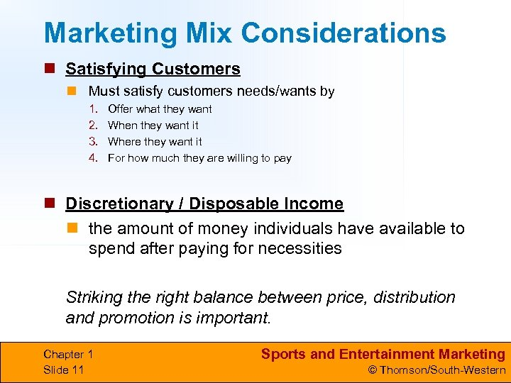 Marketing Mix Considerations n Satisfying Customers n Must satisfy customers needs/wants by 1. 2.