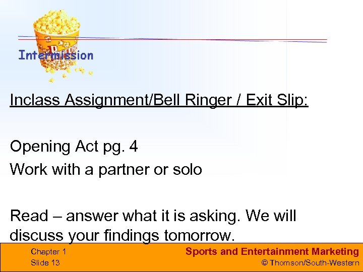 Inclass Assignment/Bell Ringer / Exit Slip: Opening Act pg. 4 Work with a partner