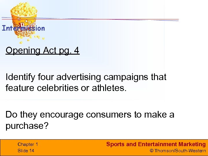 Opening Act pg. 4 Identify four advertising campaigns that feature celebrities or athletes. Do