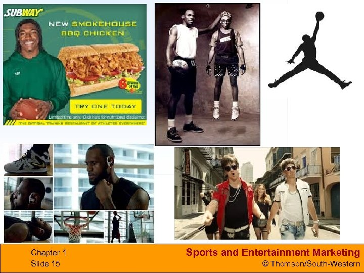 Chapter 1 Slide 15 Sports and Entertainment Marketing © Thomson/South-Western