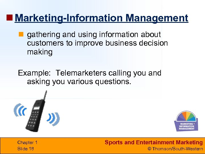 n Marketing-Information Management n gathering and using information about customers to improve business decision