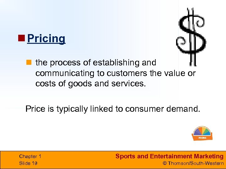 n Pricing n the process of establishing and communicating to customers the value or