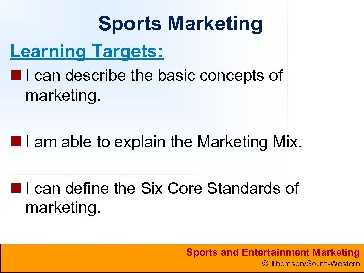 Sports Marketing Learning Targets: n I can describe the basic concepts of marketing. n