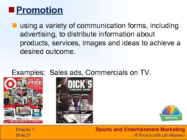 n Promotion n using a variety of communication forms, including advertising, to distribute information