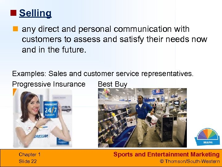 n Selling n any direct and personal communication with customers to assess and satisfy