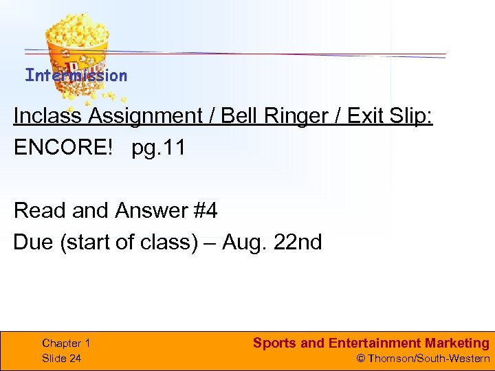 Inclass Assignment / Bell Ringer / Exit Slip: ENCORE! pg. 11 Read and Answer