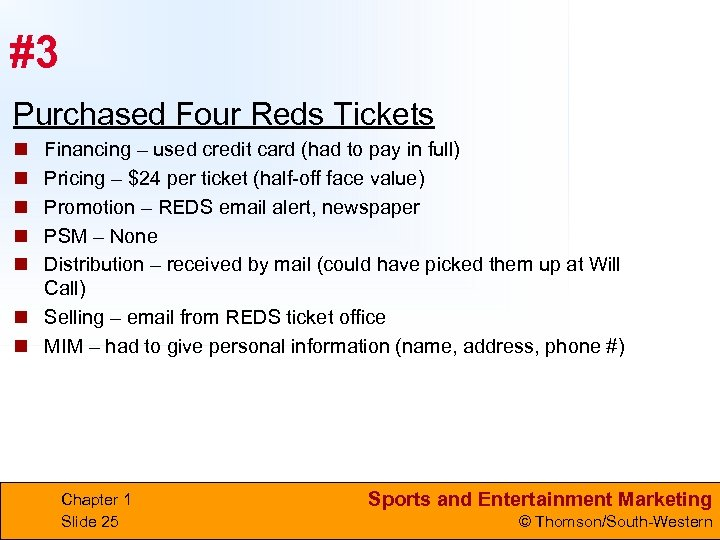 #3 Purchased Four Reds Tickets n n n Financing – used credit card (had