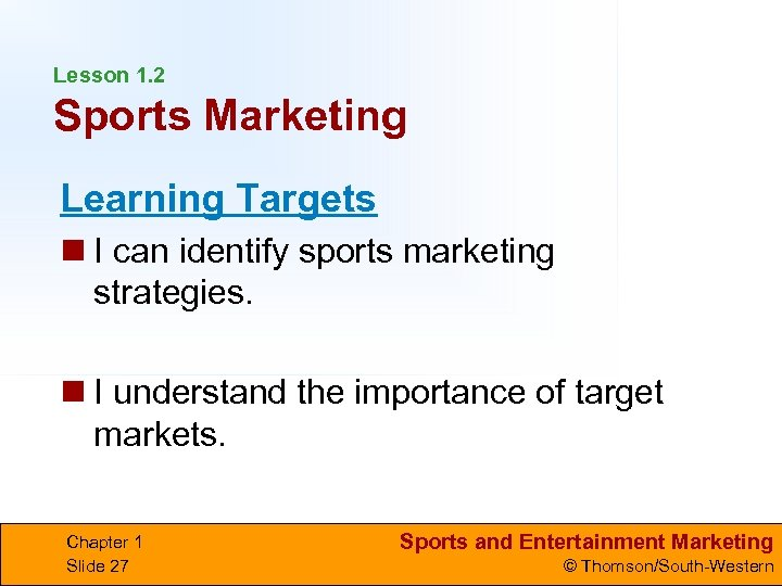 Lesson 1. 2 Sports Marketing Learning Targets n I can identify sports marketing strategies.
