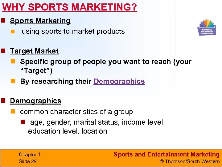 WHY SPORTS MARKETING? n Sports Marketing n using sports to market products n Target