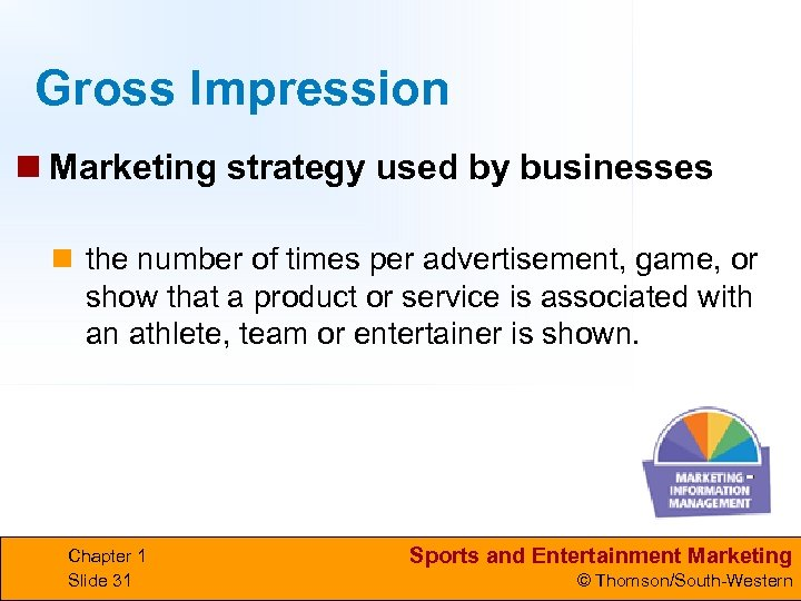 Gross Impression n Marketing strategy used by businesses n the number of times per