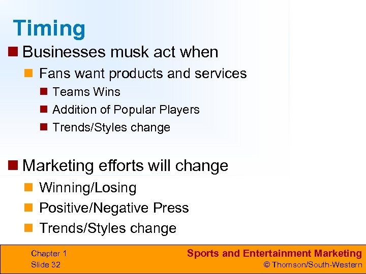 Timing n Businesses musk act when n Fans want products and services n Teams