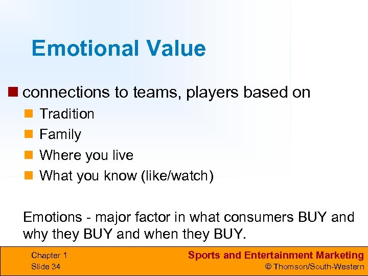 Emotional Value n connections to teams, players based on n n Tradition Family Where