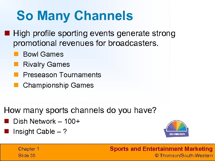 So Many Channels n High profile sporting events generate strong promotional revenues for broadcasters.
