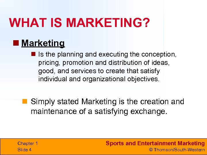WHAT IS MARKETING? n Marketing n Is the planning and executing the conception, pricing,