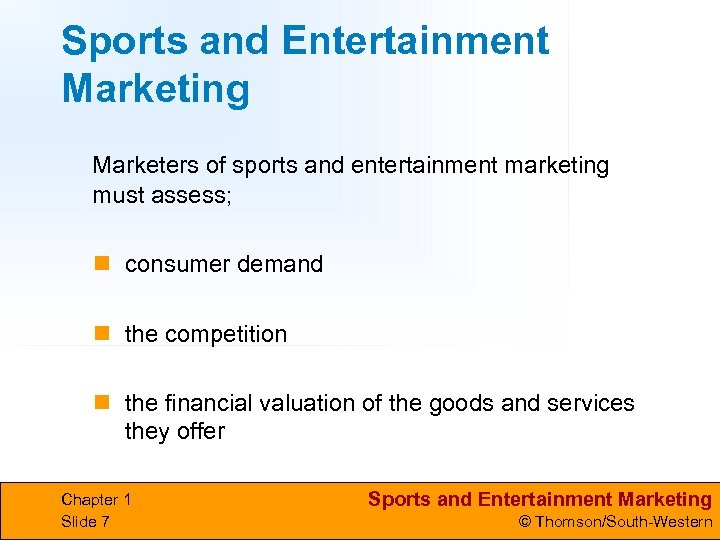 Sports and Entertainment Marketing Marketers of sports and entertainment marketing must assess; n consumer