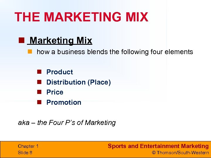 THE MARKETING MIX n Marketing Mix n how a business blends the following four