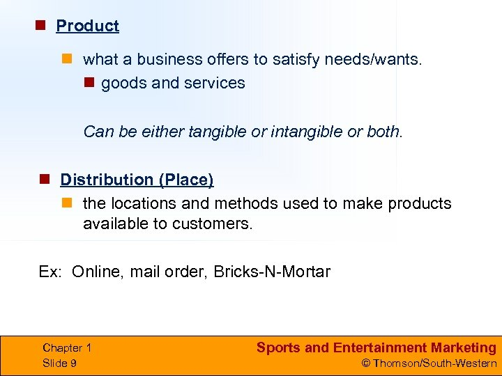 n Product n what a business offers to satisfy needs/wants. n goods and services