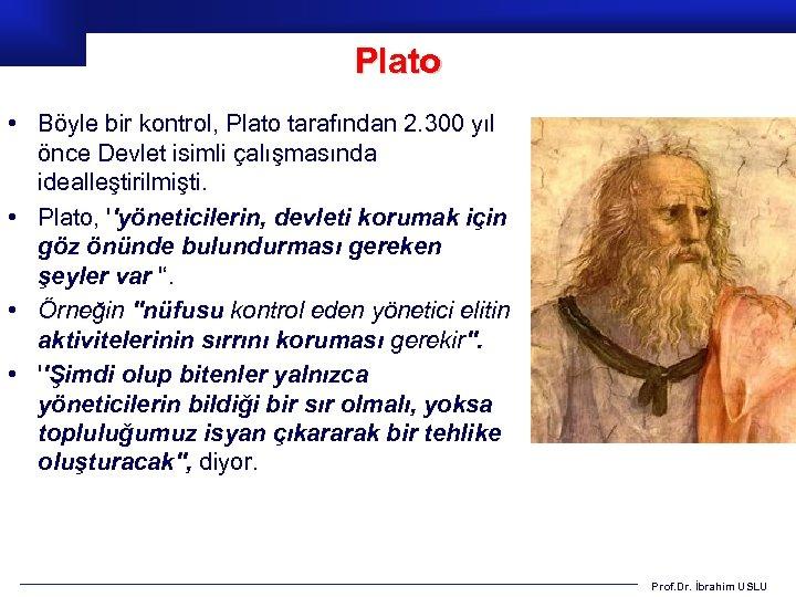 Plato • Böyle bir kontrol, Plato tarafından 2. 300 yıl önce Devlet isimli çalışmasında