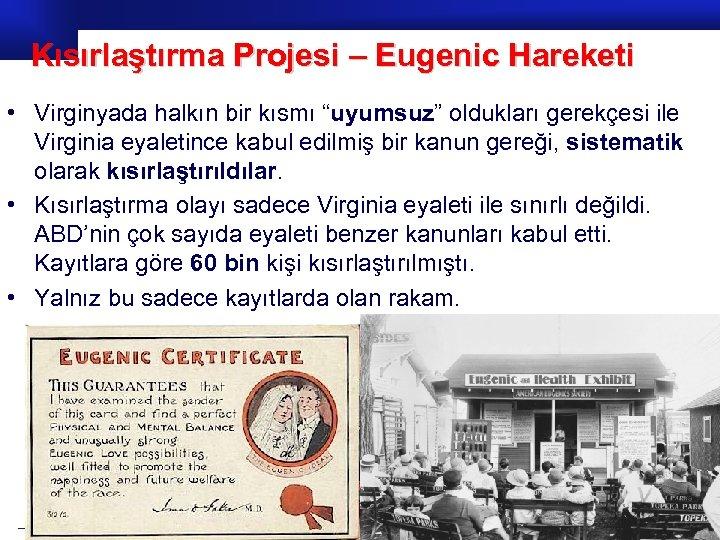 """Kısırlaştırma Projesi – Eugenic Hareketi • Virginyada halkın bir kısmı """"uyumsuz"""" oldukları gerekçesi ile"""