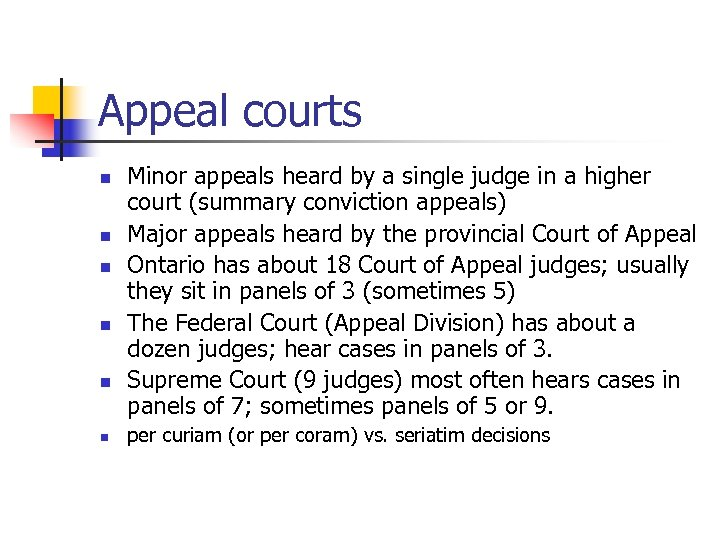 Appeal courts n n n Minor appeals heard by a single judge in a