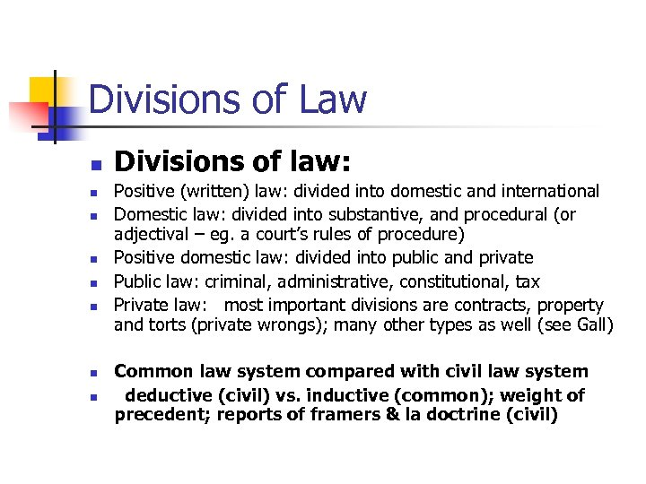 Divisions of Law n n n n Divisions of law: Positive (written) law: divided