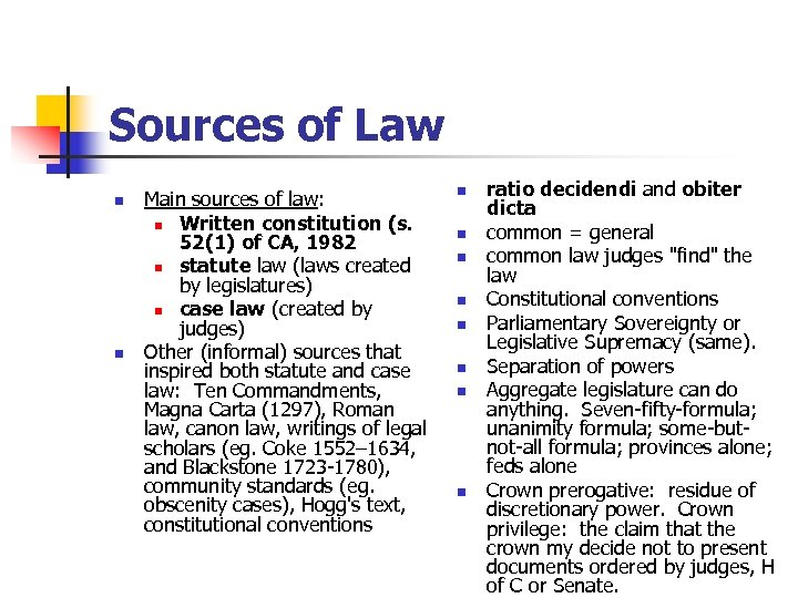 Sources of Law n n Main sources of law: n Written constitution (s. 52(1)
