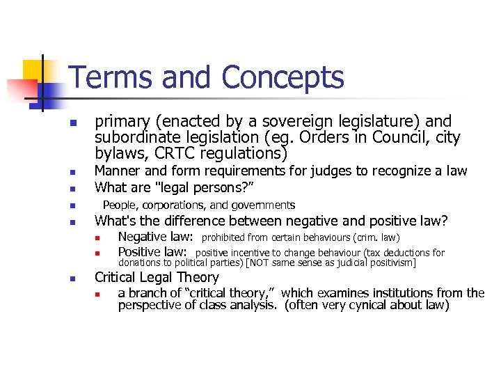 Terms and Concepts n n n primary (enacted by a sovereign legislature) and subordinate