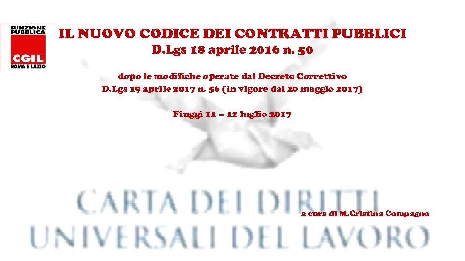 IL NUOVO CODICE DEI CONTRATTI PUBBLICI D. Lgs 18 aprile 2016 n. 50 dopo