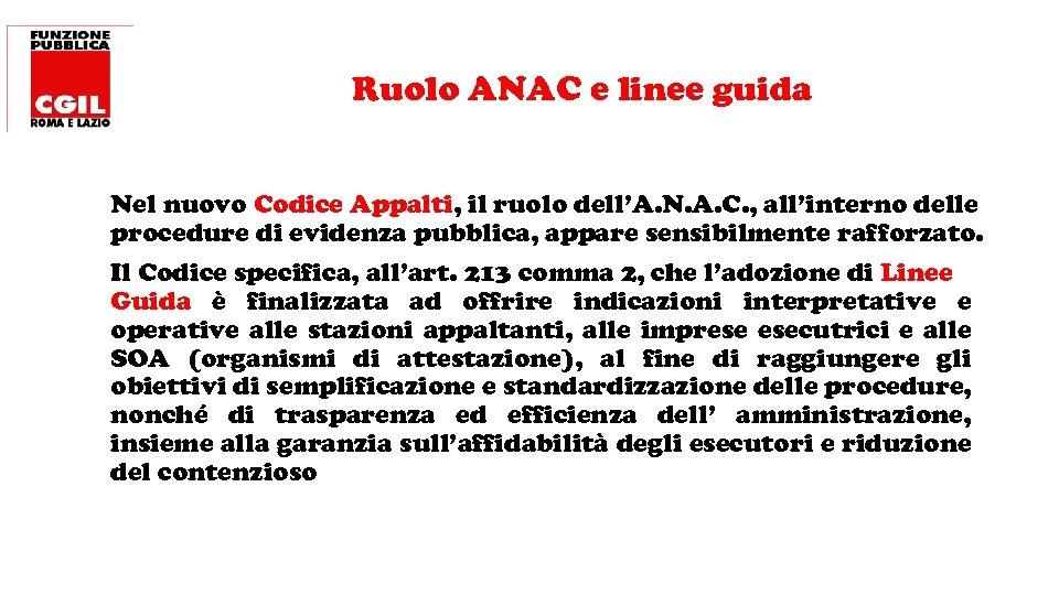Ruolo ANAC e linee guida Nel nuovo Codice Appalti, il ruolo dell'A. N. A.