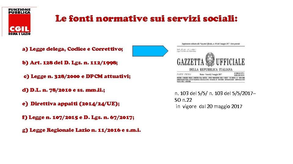 Le fonti normative sui servizi sociali: a) Legge delega, Codice e Correttivo; b) Art.