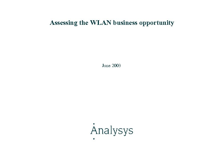 Assessing the WLAN business opportunity June 2003