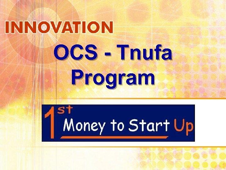 OCS - Tnufa Program