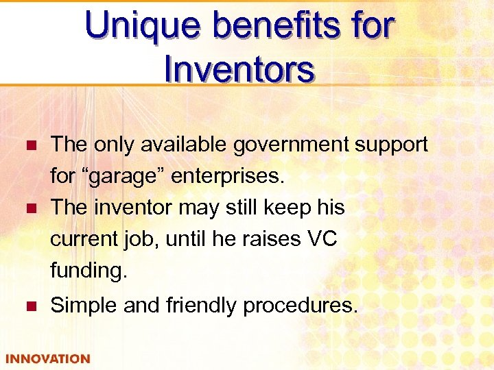 """Unique benefits for Inventors n The only available government support for """"garage"""" enterprises. The"""