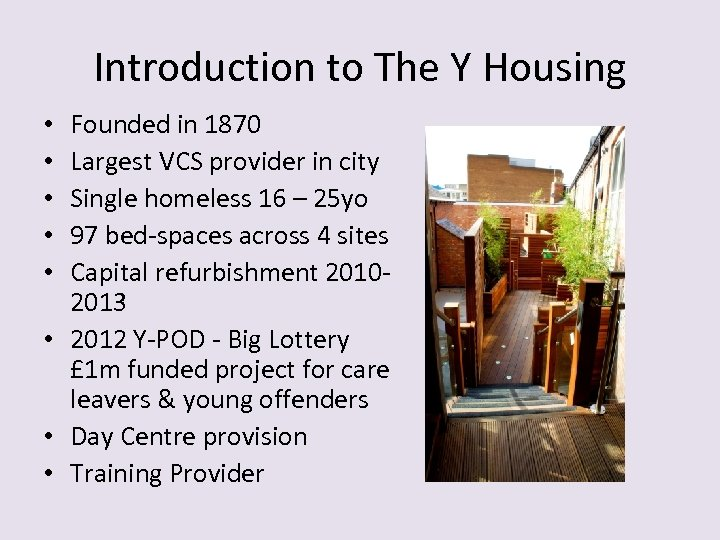 Introduction to The Y Housing Founded in 1870 Largest VCS provider in city Single