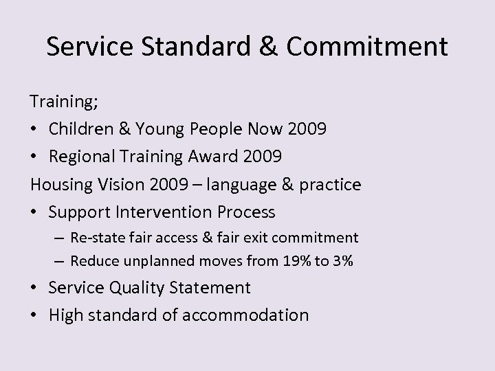 Service Standard & Commitment Training; • Children & Young People Now 2009 • Regional