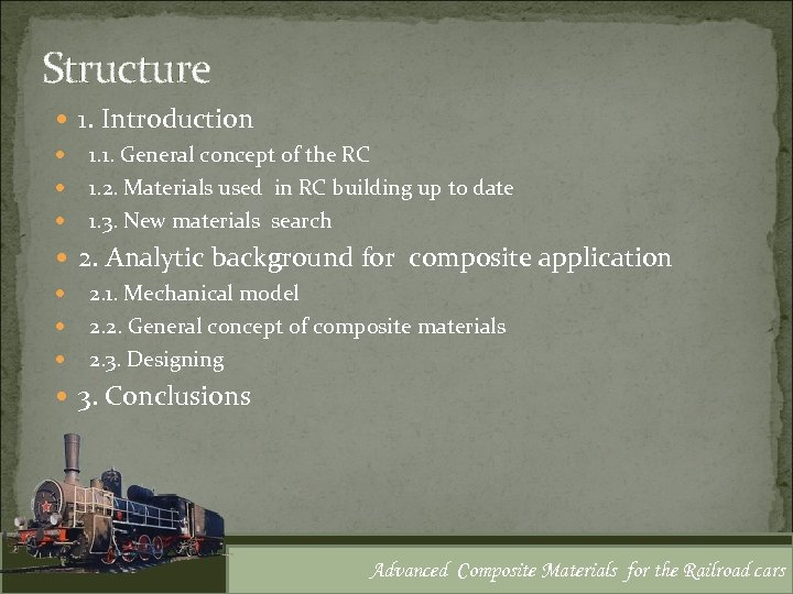 Structure 1. Introduction 1. 1. General concept of the RC 1. 2. Materials used