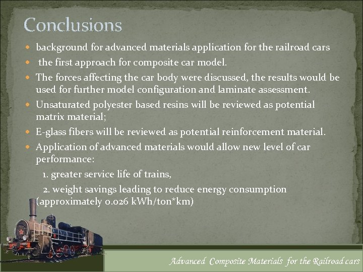 Conclusions background for advanced materials application for the railroad cars the first approach for