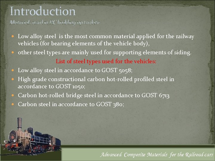 Introduction Materials used in RC building up to date Low alloy steel is the