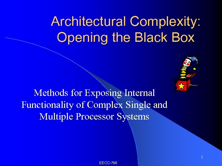 Architectural Complexity: Opening the Black Box Methods for Exposing Internal Functionality of Complex Single