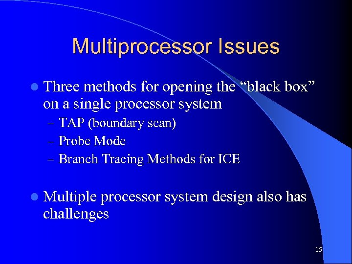 "Multiprocessor Issues l Three methods for opening the ""black box"" on a single processor"