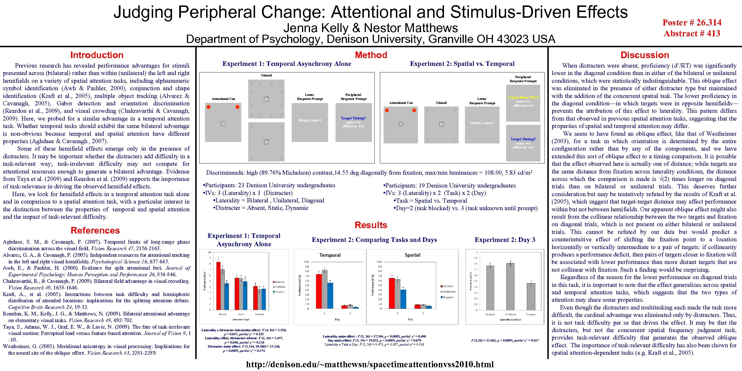Judging Peripheral Change: Attentional and Stimulus-Driven Effects Jenna Kelly & Nestor Matthews Department of