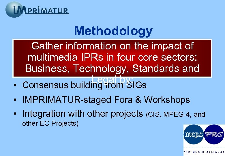 Methodology Gather information on the impact of multimedia IPRs in four core sectors: Business,