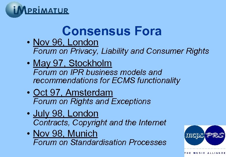 Consensus Fora • Nov 96, London Forum on Privacy, Liability and Consumer Rights •